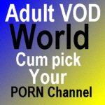 adult VOD world - pick your porn channel